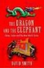 The Dragon and the Elephant: China, India and the New World Order
