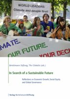 In Search Of A Sustainable Future: Reflections On Economic Growth, Social Equity And Global Governance (English Edition)