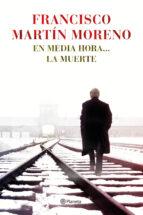 En Media Hora... La Muerte (Autores Españoles e Iberoamericanos)