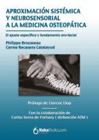 APROXIMACIÓN SISTÉMICA Y NEUROSENSORIAL A LA MEDICINA OSTEOPÁTICA. (EBOOK)