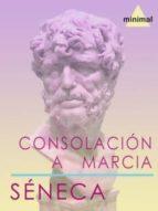 Consolación a Marcia (Clásicos Grecolatinos)