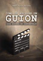 Cómo se escribe un guion: Doce guiones de cortometraje