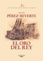 EL ORO DEL REY (ALATRISTE IV)