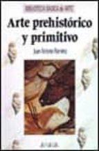 ARTE PREHISTORICO Y PRIMITIVO