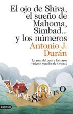 EL OJO DE SHIVA, EL SUEÑO DE MAHOMA, SIMBAD... Y LOS NÚMEROS (EBOOK)