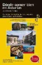 DONDE COMER BIEN EN ASTURIAS (VISITA): LA MEJOR SELECCION DE REST AURANTES PARA TODOS LOS BOLSILLOS