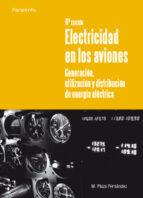 ELECTRICIDAD EN LOS AVIONES: GENERACION, UTILIZACION Y DISTRIBUCI ON DE LA ENERGIA ELECTRICA