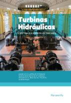 CENTRALES HIDROELECTRICAS. T.2. TURBINAS HIDRAULICAS