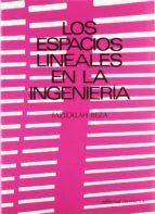 LOS ESPACIOS LINEALES EN LA INGENIERIA