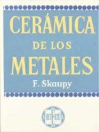 CERAMICA DE LOS METALES: (PULVIMETALURGIA)