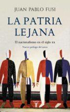 La patria lejana: El nacionalismo en el siglo XX (HISTORIA)