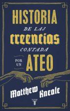 HISTORIA DE LAS CREENCIAS (CONTADA POR UN ATEO) (EBOOK)