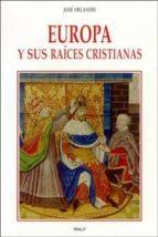Europa y sus raíces cristianas (Historia)