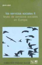 SERVICIOS SOCIALES, LOS. T.2. LEYES DE SERVICIOS SOCIALES EN EURO PA