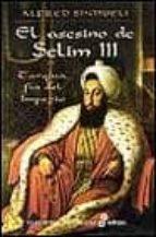El asesino de Selim III (Narrativas Históricas)