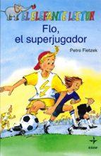 FLO, EL SUPERJUGADOR