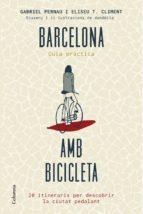 Barcelona amb bicicleta: 20 itineraris per descobrir la ciutat pedalant