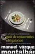 Guía de restaurantes obligatorios. No están todos los que son pero son todos los que están