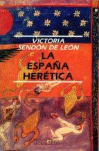 LA ESPAÑA HERETICA
