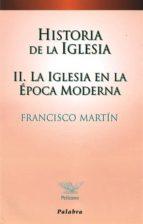 Historia de la Iglesia II: La Iglesia en la época moderna (Pelícano)