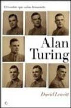 Alan Turing. El hombre que sabía demasiado: Alan Turing y la invención de la computadora (Grandes descubrimientos)