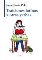 TRAICIONES LATINAS Y OTRAS YERBAS (EBOOK)