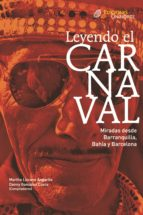 LEYENDO EL CARNAVAL. MIRADAS DESDE BARRANQUILLA, BAHÍA Y BARCELONA. (EBOOK)