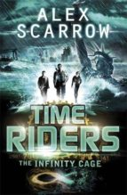 timeriders: the infinity cage alex scarrow 9780141337203