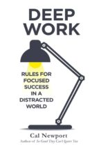 deep work: rules for focused success in a distracted world cal newport 9780349411903