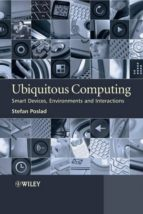 ubiquitous computing: smart devices, environments and interactions-stefan poslad-patricia charlton-9780470035603