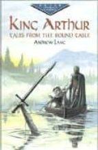 El libro de King arthur tales from the roun table autor ANDREW LANG DOC!