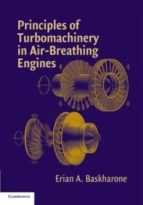 El libro de Principles of turbomachinery in air-breathing engines autor ERIAN A. BASKHARONE DOC!