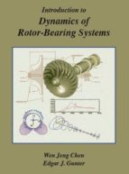 El libro de Introduction to dynamics of rotor-bearing systems autor WEN JENG CHEN TXT!