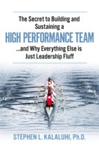 the secret to building and sustaining a high performance team (ebook)-stephen kalaluhi-9781483547503