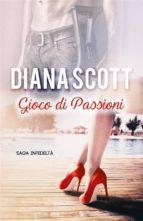 gioco di passioni (ebook) diana scott 9781547510603