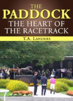 The Paddock: The Heart of the Racetrack (English Edition)