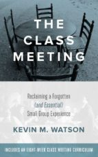 the class meeting (ebook) kevin watson 9781628240603