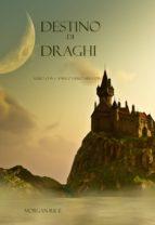 DESTINO DI DRAGHI (LIBRO #3 IN LANELLO DELLO STREGONE)