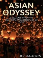 Asian Odyssey: A Glimpse Into The Cultural Wonderland Of Asia (English Edition)