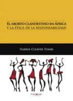 EL ABORTO CLANDESTINO EN ÁFRICA Y LA ÉTICA DE LA RESPONSABILIDAD (EBOOK)