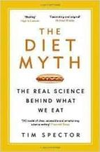 the diet myth: the real science behind what we eat-tim spector-9781780229003