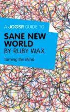 a joosr guide to... sane new world by ruby wax (ebook) ruby wax 9781785671203