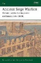 ancient siege warfare: persians, greeks, carthaginians and romans 546 146 bc duncan b. campbell 9781841767703