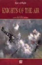 Knights of the air: epic of flight por Ezra bowen 978-1844470303 DJVU FB2 EPUB
