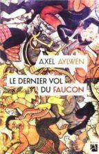 Descargas de libros electrónicos gratis Dernier vol du faucon