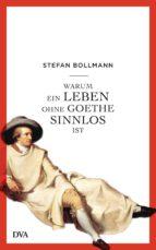 warum ein leben ohne goethe sinnlos ist (ebook)-stefan bollmann-9783641157203