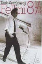 Fellini 8 1/2 por Tazio secchiaroli DJVU FB2 EPUB 978-3823805403