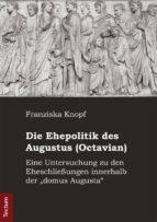 DIE EHEPOLITIK DES AUGUSTUS (OCTAVIAN)