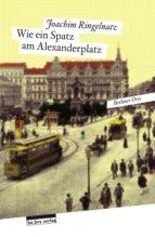 wie ein spatz am alexanderplatz (ebook) joachim ringelnatz 9783839361603