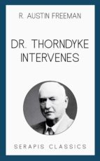 dr. thorndyke intervenes (serapis classics) (ebook)-9783962558703